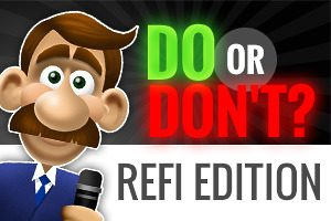 Do or Don't Refinance Edition